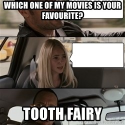 The Rock driving - WhIch one of my movies is your favourite? Tooth fairy