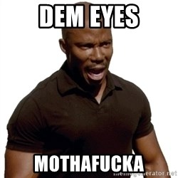 Doakes SURPRISE - dem eyes mothafucka