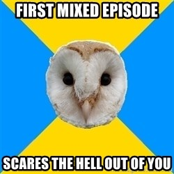 Bipolar Owl - First Mixed Episode scares the hell out of you