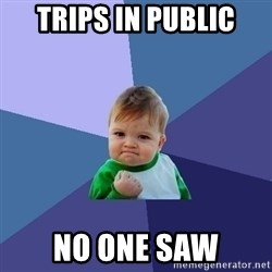 Success Kid - Trips in public NO ONE SAW