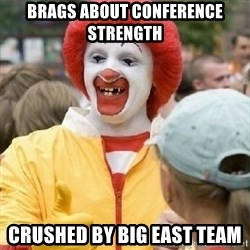 Clown Trololo - Brags about conference strength crushed by big east team
