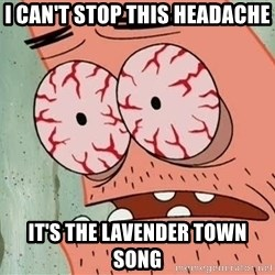 Stoned Patrick - I CAN'T STOP THIS HEADACHE IT'S THE LAVENDER TOWN SONG