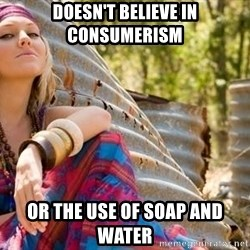 Young Hippy - Doesn't believe in consumerism or the use of soap and water