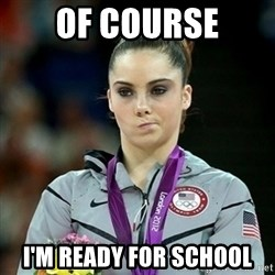 Not Impressed McKayla - Of course i'm ready for school