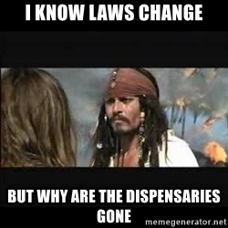 But why is the rum gone - I know laws change but why are the dispensaries gone