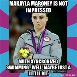 Makayla Maroney  - MAKAYLA MARONEY IS NOT IMPRESSED with syncronized swimming...well, maybe just a little bit.