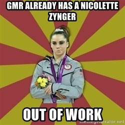 Not Impressed Makayla - GMR already has a nicolette zynger out of work