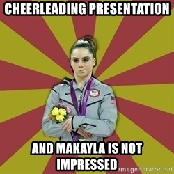 Not Impressed Makayla - Cheerleading presentation  AND makayla is not impressed