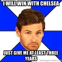 André Villas-Boas - i will win with chelsea just give me at least three years