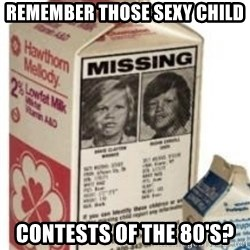 Big Milk Carton - Remember those sexy child contests of the 80's?