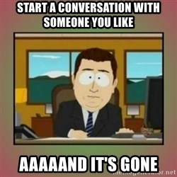 aaaand its gone - start a conversation with someone you like aaaaand it's gone