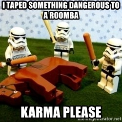 Beating a Dead Horse stormtrooper - I taped something dangerous to a roomba karma please