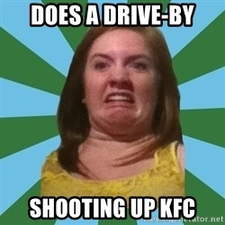 Disgusted Ginger - Does a drive-by Shooting up kfc