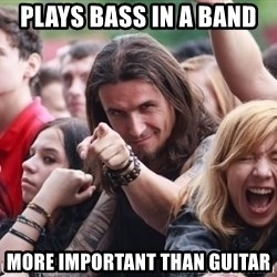 Ridiculously Photogenic Metalhead Guy - PLAYS BASS IN A BAND  MORE IMPORTANT THAN GUITAR