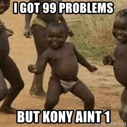 Success African Kid - I got 99 Problems But Kony Aint 1
