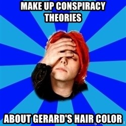 imforig - make up conspiracy theories about gerard's hair color