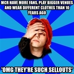 imforig - MCR have more fans, play bigger venues and wear different clothes than 10 years ago 'omg they're such sellouts'