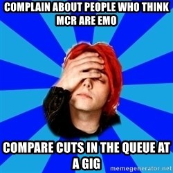 imforig - complain about people who think mcr are emo compare cuts in the queue at a gig