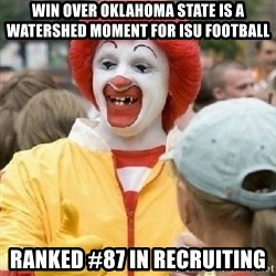 Clown Trololo - Win over OKLAHOMA state is a watershed moment for isu football ranked #87 in recruiting