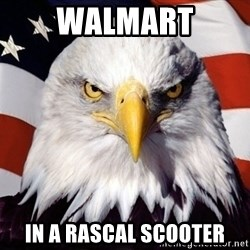 American Pride Eagle - walmart in a rascal scooter