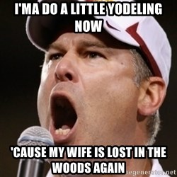 Pauw Whoads - i'ma do a little yodeling now 'cause my wife is lost in the woods again