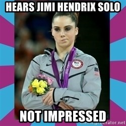 Makayla Maroney  - hears jimi hendrix solo not impressed