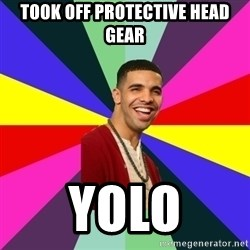 Down Syndrome Drake - Took off protective head gear yolo