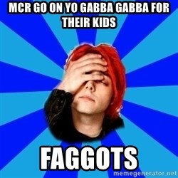 imforig - mcr go on yo gabba gabba for their kids faggots