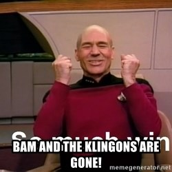 So Much Win - BAM and the KLINGONS ARE GONE!