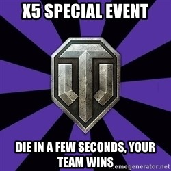 World of Tanks - x5 Special event die in a few seconds, your team wins