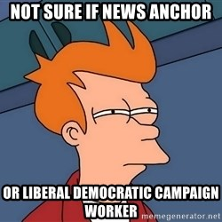 Futurama Fry - not sure if news anchor or liberal democratic campaign worker