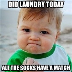 Victory Baby - Did Laundry today All the socks have a match