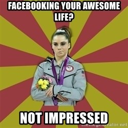 Not Impressed Makayla - facebooking your awesome life? not impressed