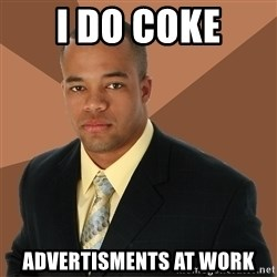 Successful Black Man - i do coke advertisments at work