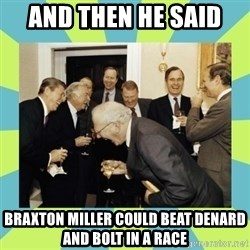 reagan white house laughing - and then he said  Braxton miller could beAt denard and bolt in a race