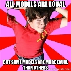 Model Immortal - all models are equal but some models are more equal than others