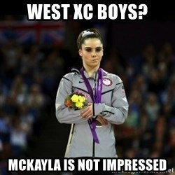 Unimpressed McKayla Maroney - West xc boys? Mckayla is not impressed