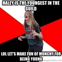 TPC SHIT - HALEY IS THE YOUNGEST IN THE GUILD LOL LET'S MAKE FUN OF MUNCHY FOR BEING YOUNG