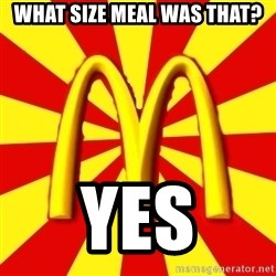 McDonalds Peeves - What size meal was that? yes