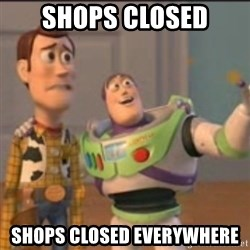 Buzz - Shops closed Shops Closed everywhere