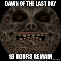 majoras mask moon - Dawn of the last day 18 hours remain