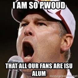 Pauw Whoads - i am so pwoud that all our fans are isu alum