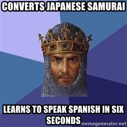 Age Of Empires - CONVERTS JAPANESE SAMURAI  LEARNS TO SPEAK SPANISH IN SIX SECONDS