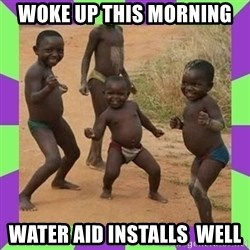 african kids dancing - woke up this morning water aid installs  well