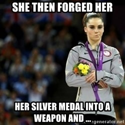 unimpressed McKayla Maroney 2 - SHE THEN forged her her silver medal into a weapon and ...