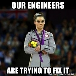 Unimpressed McKayla Maroney - our engineers are trying to fix it