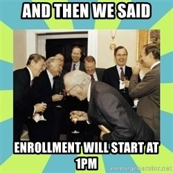 reagan white house laughing - And then we said enrollment will start at 1pm