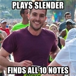 Incredibly photogenic guy - PLays slender finds all 10 notes