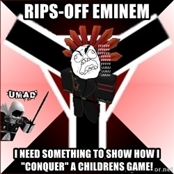 "Butthurt Vaktus - RIPS-OFF EMINEM I NEED SOMETHING TO SHOW HOW I ""CONQUER"" A CHILDRENS GAME!"