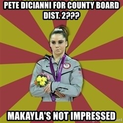 Not Impressed Makayla - Pete DiCianni For County Board Dist. 2??? MAKAYLA'S NOT IMPRESSED